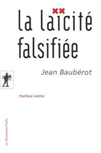 Baubérot - La Laïcité falsifiée